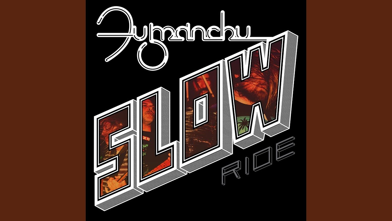 Slow Ride – Fu Manchu